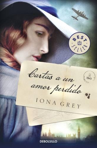 Cartas a un amor perdido - Iona Grey 9788466349598_6bd74d65