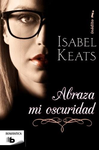 Isabel Keats: Listado de libros y sinopsis.  AbrazamioscuridadB