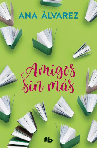 Ana Álvarez: Listado de Libros y Sinopsis AmigossinmasB