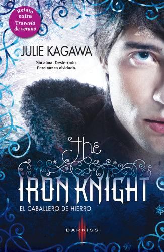 Trilogía Iron Fae / Julie Kagawa (inglés) ElcaballerodehierroH
