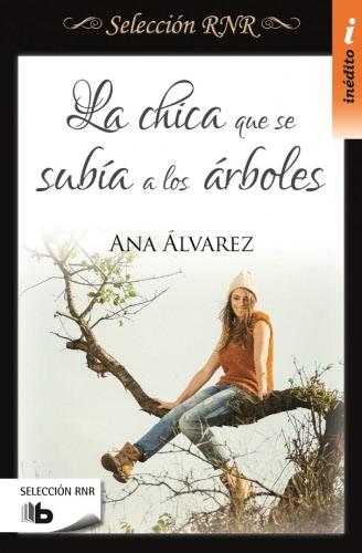 Ana Álvarez: Listado de Libros y Sinopsis LachicaquesesubiaalosarbolesB