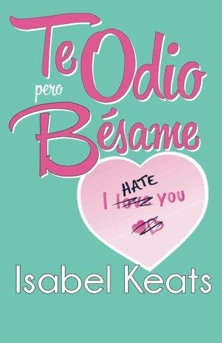 Isabel Keats: Listado de libros y sinopsis.  TeodioperobesameG