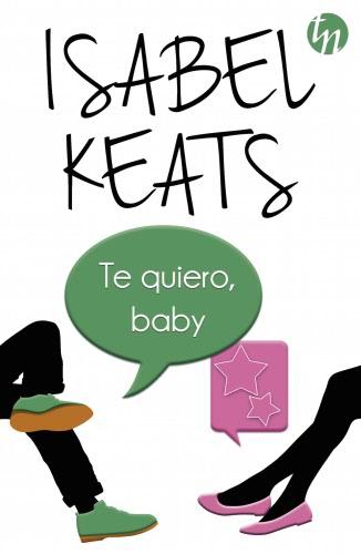 Isabel Keats: Listado de libros y sinopsis.  TequierobabyG