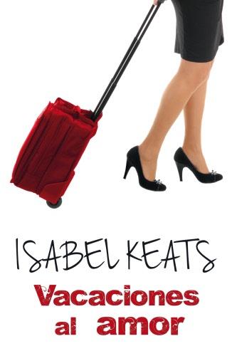 Isabel Keats: Listado de libros y sinopsis.  VacacionesalamorG